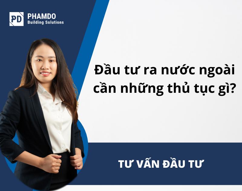 dau-tu-ra-nuoc-ngoai-can-nhung-thu-tuc-gi